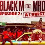 A l'ouest: Le coup de cœur de Black M et MHD à la Guinée!