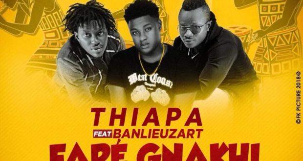 Brand new : Thiapa invite Banlieuz'art sur le titre Faré Gnakhi