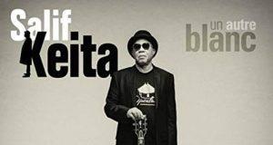 """Album : Salif Keita tire sa révérence avec """"Un autre Blanc"""""""