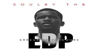 """Musique : L'EP """"Erreur de Parcours"""" de Soulby THB enfin disponible"""